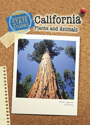 California Plants and Animals (2nd Edition) (Heinemann State Studies), Stephen Feinstein