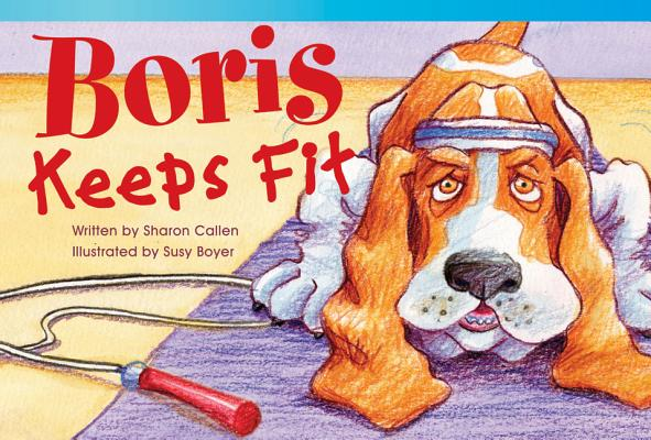 Boris Keeps Fit (Fiction Readers), Teacher Created Materials;Sharon Callen