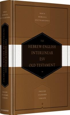 Hebrew-English Interlinear ESV Old Testament: Biblia Hebraica Stuttgartensia (BHS) and English Standard Version (ESV)