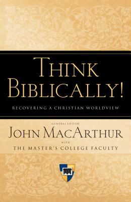 Image for Think Biblically!: Recovering a Christian Worldview