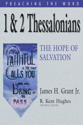 Image for 1 & 2 Thessalonians: The Hope of Salvation (Preaching the Word)
