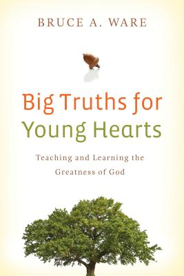 Image for Big Truths for Young Hearts: Teaching and Learning the Greatness of God