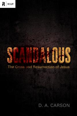 Image for Scandalous: The Cross and Resurrection of Jesus (Re:Lit)