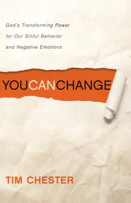 Image for You Can Change: God's Transforming Power for Our Sinful Behavior and Negative Emotions