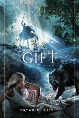 The Gift: A Novel (Chiveis Trilogy), Bryan M. Litfin