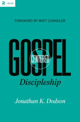 Image for Gospel-Centered Discipleship (Relit)