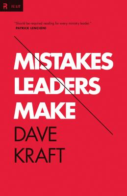 Mistakes Leaders Make (Re: Lit Books), Kraft, Dave