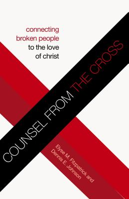 Image for Counsel from the Cross (Redesign): Connecting Broken People to the Love of Christ
