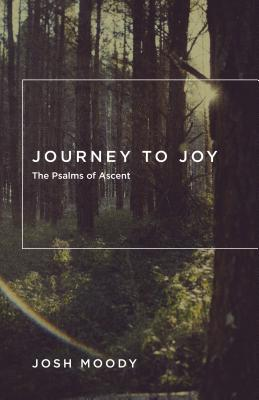 Image for Journey to Joy: The Psalms of Ascent