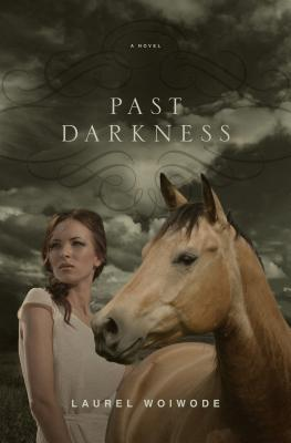 Past Darkness, Laurel Woiwode