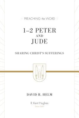 Image for PTW 1–2 Peter and Jude (Redesign): Sharing Christ's Sufferings (Preaching the Word)