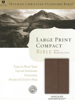 HCSB Large Print Compact Bible, Chocolate LeatherTouch with Magnetic Flap