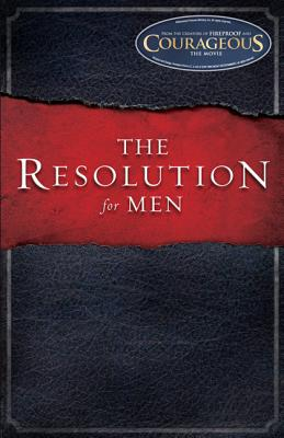 The Resolution for Men, Stephen Kendrick, Alex Kendrick, Randy Alcorn