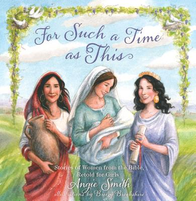 Image for For Such a Time as This: Stories of Women from the Bible, Retold for Girls