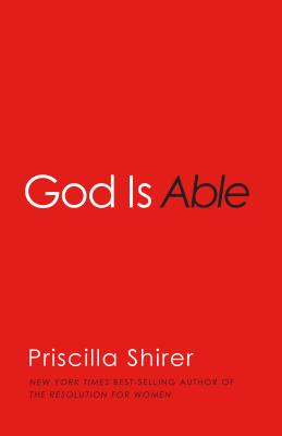 God is Able, Priscilla Shirer