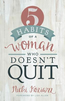 Image for 5 Habits of a Woman Who Doesn't Quit