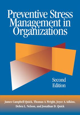 Preventive Stress Management in Organizations, James Campbell Quick; Thomas A. Wright; Joyce A. Adkins