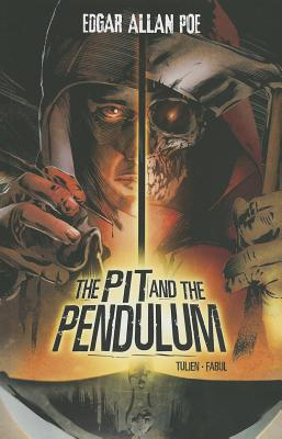 The Pit and the Pendulum (Edgar Allan Poe Graphic Novels), Sean Tulien  (Author), J.C. Fabul (Illustrator)