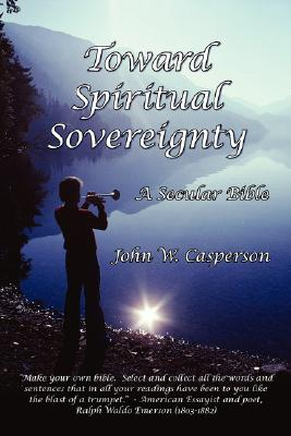 Image for TOWARD SPIRITUAL SOVEREIGNTY A SECULAR BIBLE
