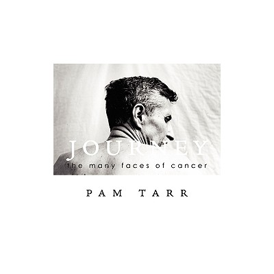 Journey: the many faces of cancer, Tarr, Pam