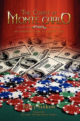 The Count $ in Monte Carlo: An Insider's Look at Casino Life, Barry Sinkow