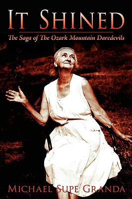 Image for It Shined: The Saga Of The Ozark Mountain Daredevils