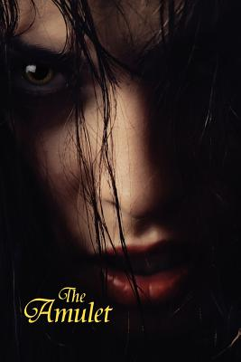 The Amulet: A Novel of Horror, Morlan, A. R.