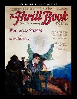 The Thrill Book (Vol. 1, No. 1) [1919], la Spina, Greye; Carey, Will Cage; Kofoed, J. C.; Bayley, Donoval; Bishop, J. Hampton