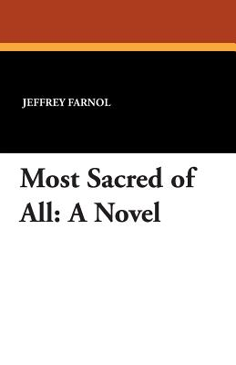 Most Sacred of All, Farnol, Jeffrey
