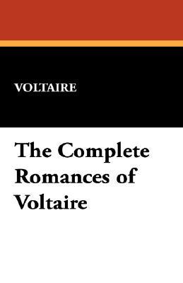 The Complete Romances of Voltaire, Voltaire