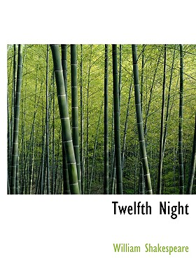 Twelfth Night: Or- What You Will, Shakespeare, William