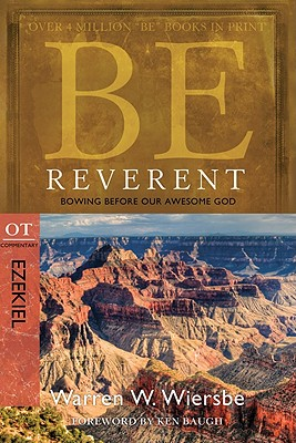 Image for Be Reverent (Ezekiel): Bowing Before Our Awesome God (The BE Series Commentary)