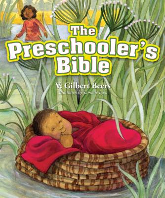 The Preschooler's Bible, V. Gilbert Beers