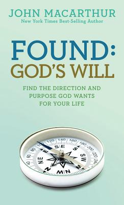 Image for Found: God's Will (John MacArthur Study)
