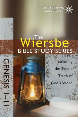 Image for The Wiersbe Bible Study Series: Genesis 1-11: Believing the Simple Truth of God's Word
