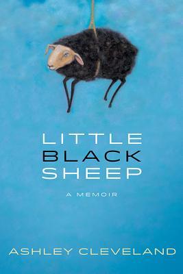 Little Black Sheep: A Memoir, Ashley Cleveland