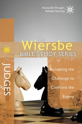 Image for The Wiersbe Bible Study Series: Judges: Accepting the Challenge to Confront the Enemy