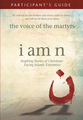 I Am N Participant's Guide, The Voice of the Martyrs