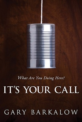 It's Your Call: What Are You Doing Here?, Barkalow, Gary