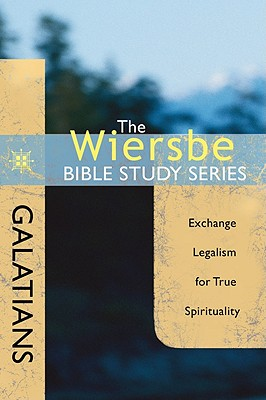 Image for The Wiersbe Bible Study Series: Galatians: Exchange Legalism for True Spirituality