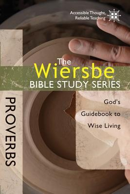 Image for The Wiersbe Bible Study Series: Proverbs, God's Guidebook to Wise Living