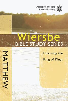 Image for The Wiersbe Bible Study Series: Matthew: Following the King of Kings