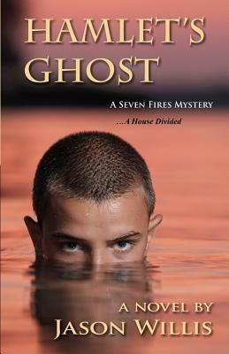 Image for Hamlet's Ghost: A Seven Fires Mystery (The Seven Fires Chronicles)