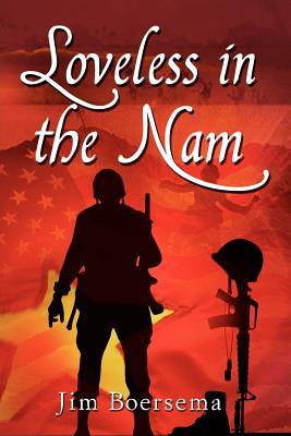 Loveless in the Nam, Jim Boersema
