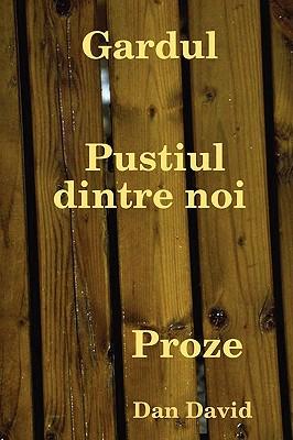 Gardul Pustiul Dintre Noi (Romanian Edition), David, Dan
