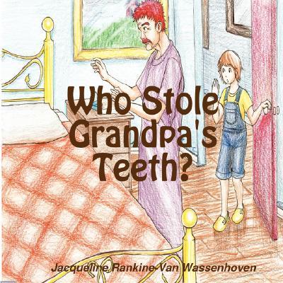 Who Stole Grandpa's Teeth?, Rankine-Van Wassenhoven, Jacqueline