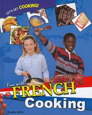 Image for Fun With French Cooking (Let's Get Cooking!)