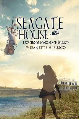 Seagate House: Legacies of Long Beach Island, Jeanette H. Fusco