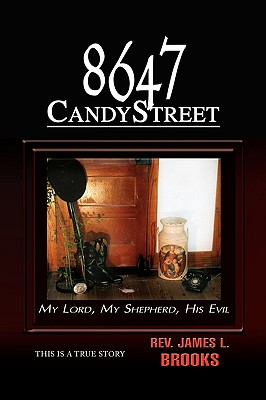 Image for 8647 Candy Street: My Lord, My Shepherd, His Evil