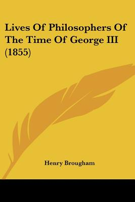 Image for Lives Of Philosophers Of The Time Of George III (1855)